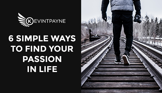 6-Simple-Ways-To-Find-Your-Passion-In-Life