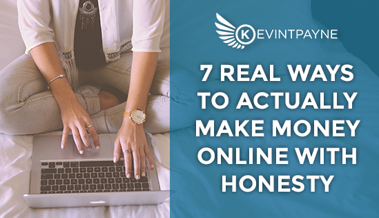 7-Real-Ways-To-Actually-Make-Money-Online-With-Honesty