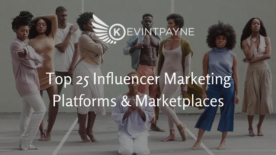Top 25 Influencer Marketing Platforms & Marketplaces