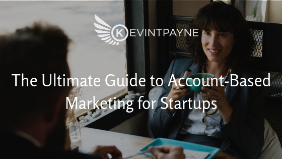 Account-Based Marketing for Startups
