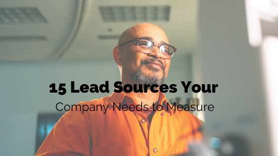 15 Lead Sources Your Company Needs to Measure