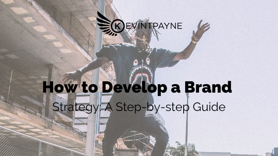 How to Develop a Brand Strategy_ A Step-by-step Guide